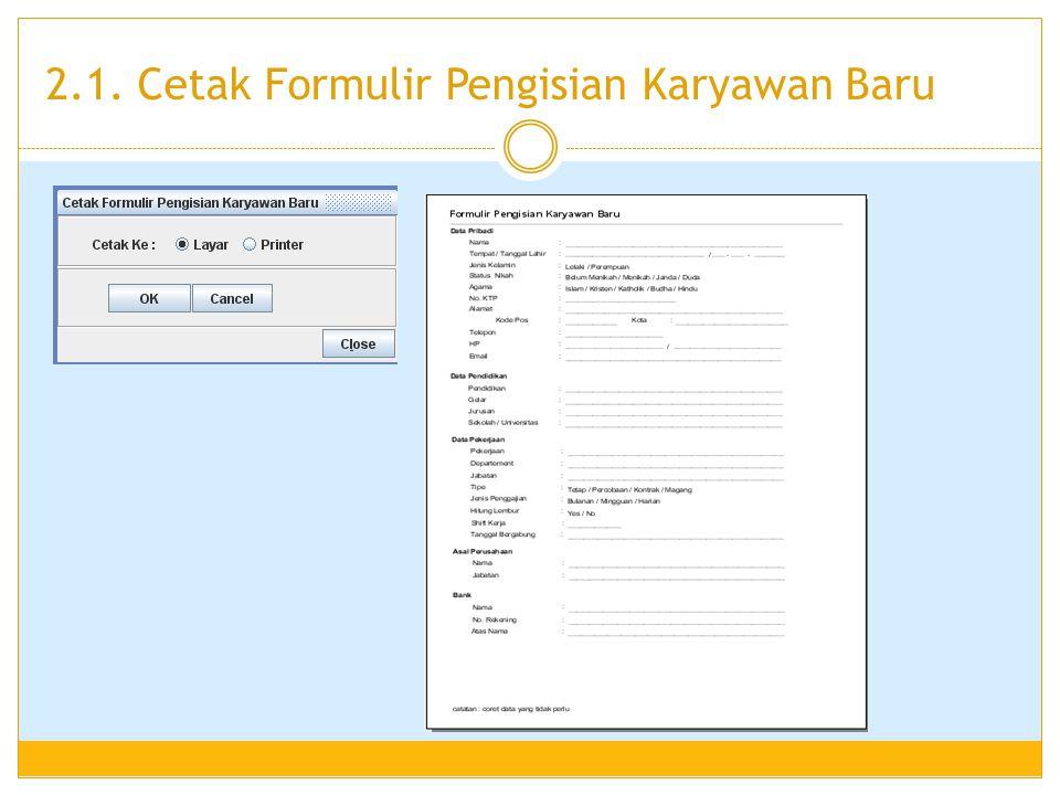 2.1. Cetak Formulir Pengisian Karyawan Baru