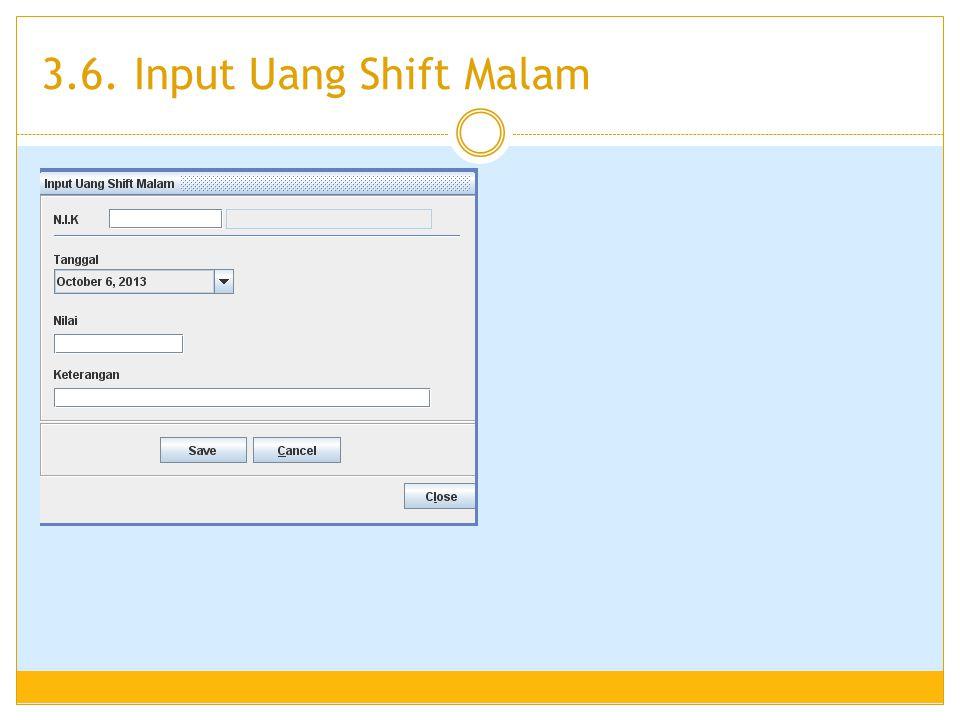 3.6. Input Uang Shift Malam