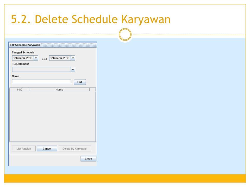 5.2. Delete Schedule Karyawan