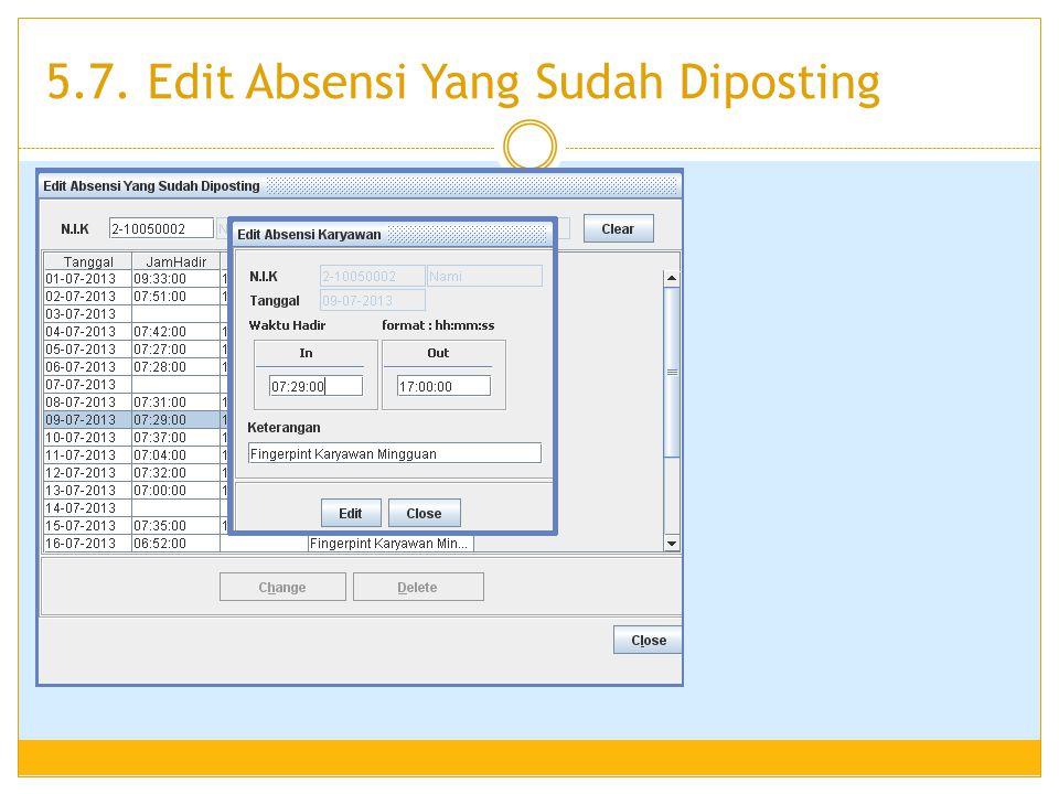 5.7. Edit Absensi Yang Sudah Diposting
