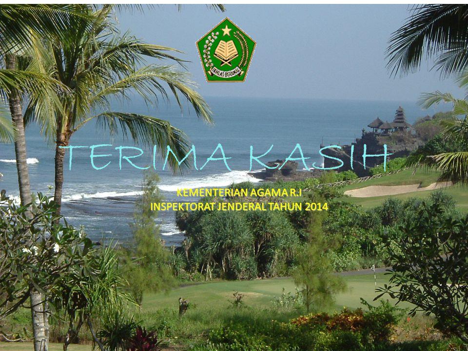 TERIMA KASIH KEMENTERIAN AGAMA R.I INSPEKTORAT JENDERAL TAHUN 2014 49
