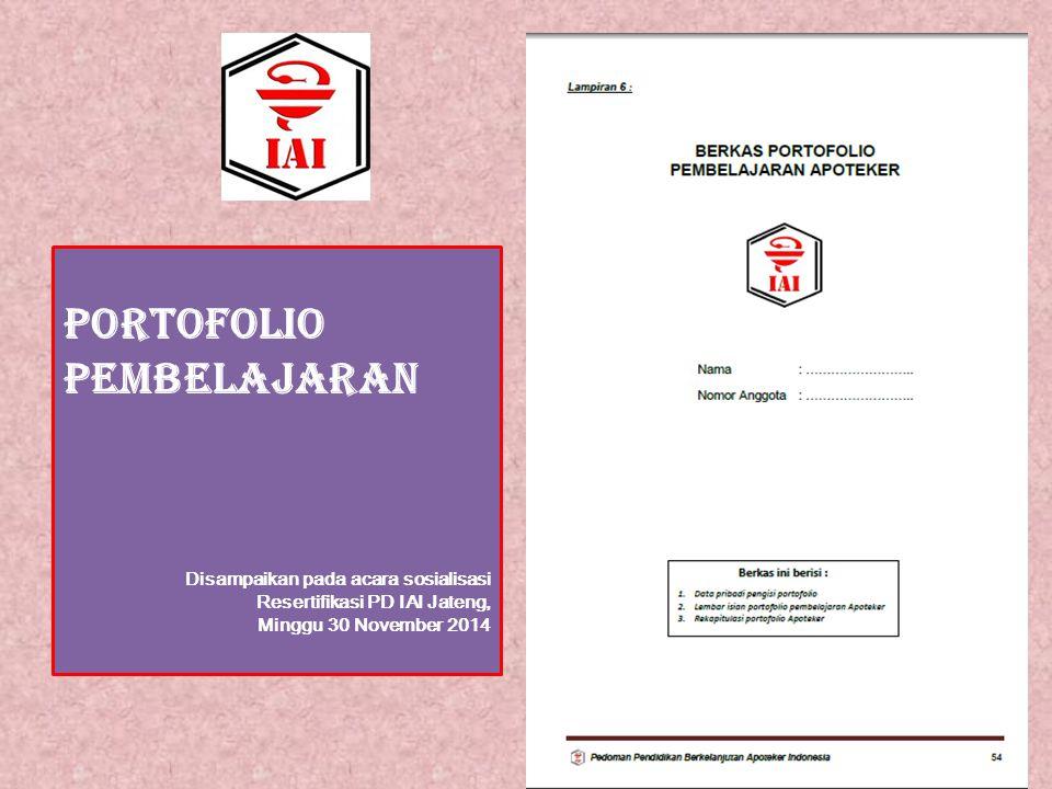 Tujuan Penyiapan Berkas Portofolio Untuk memahami dan menghayati Standar Kompetensi Apoteker Indonesia dalam suatu aplikasi praktik kefarmasian yang menjadi fokus Apoteker.