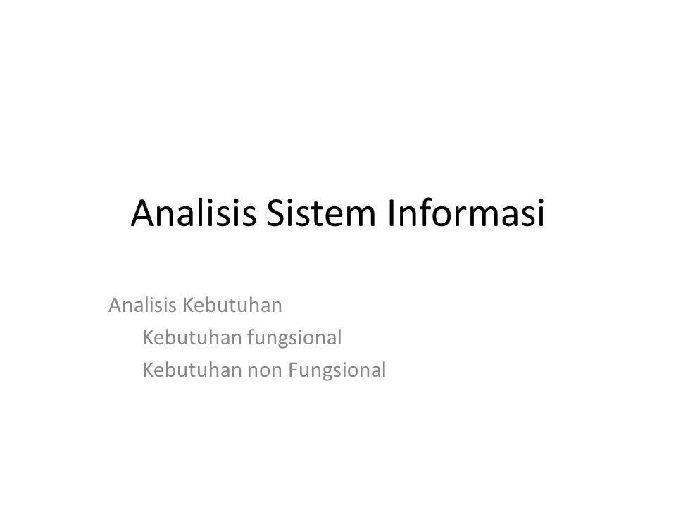 Analisis Sistem Informasi Analisis Kebutuhan Kebutuhan fungsional Kebutuhan non Fungsional