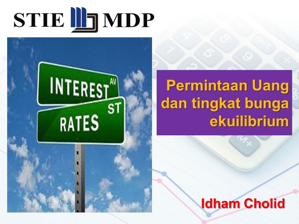 Permintaan Uang dan tingkat bunga ekuilibrium Idham Cholid