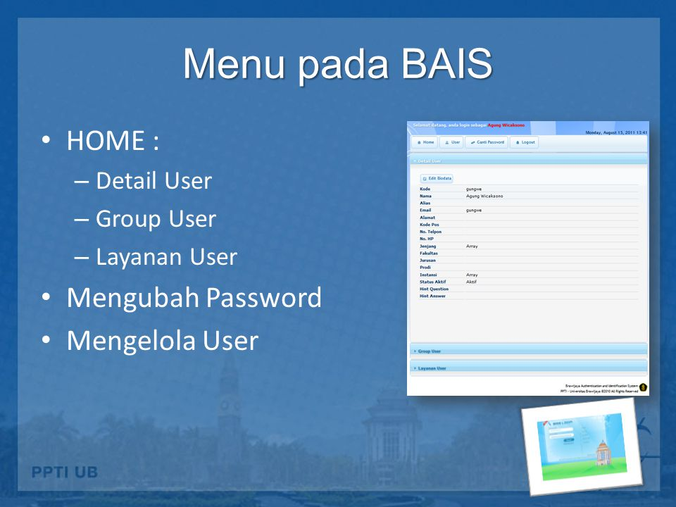 Menu pada BAIS HOME : – Detail User – Group User – Layanan User Mengubah Password Mengelola User