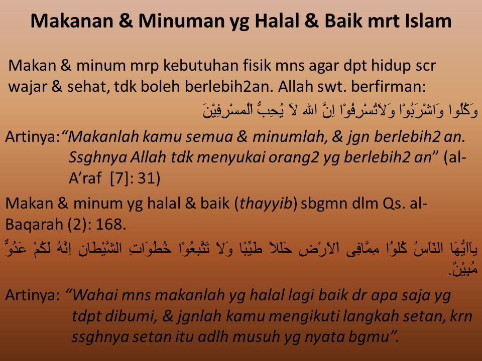 Makanan yg halal adlh makanan yg tdk haram, yg tdk dilarang oleh agama memakannya.