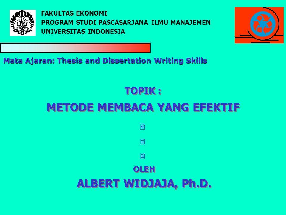 TOPIK : METODE MEMBACA YANG EFEKTIF OLEH ALBERT WIDJAJA, Ph.D. OLEH ALBERT WIDJAJA, Ph.D.  FAKULTAS EKONOMI PROGRAM STUDI PASCASARJANA ILMU MANA