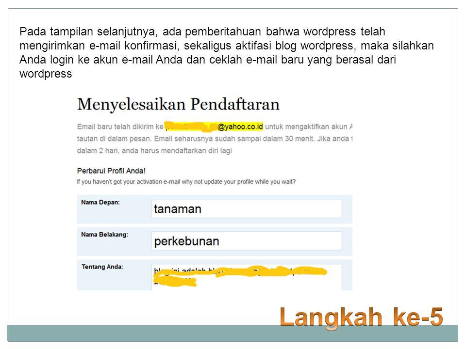 Pada tampilan selanjutnya, ada pemberitahuan bahwa wordpress telah mengirimkan e-mail konfirmasi, sekaligus aktifasi blog wordpress, maka silahkan Anda login ke akun e-mail Anda dan ceklah e-mail baru yang berasal dari wordpress