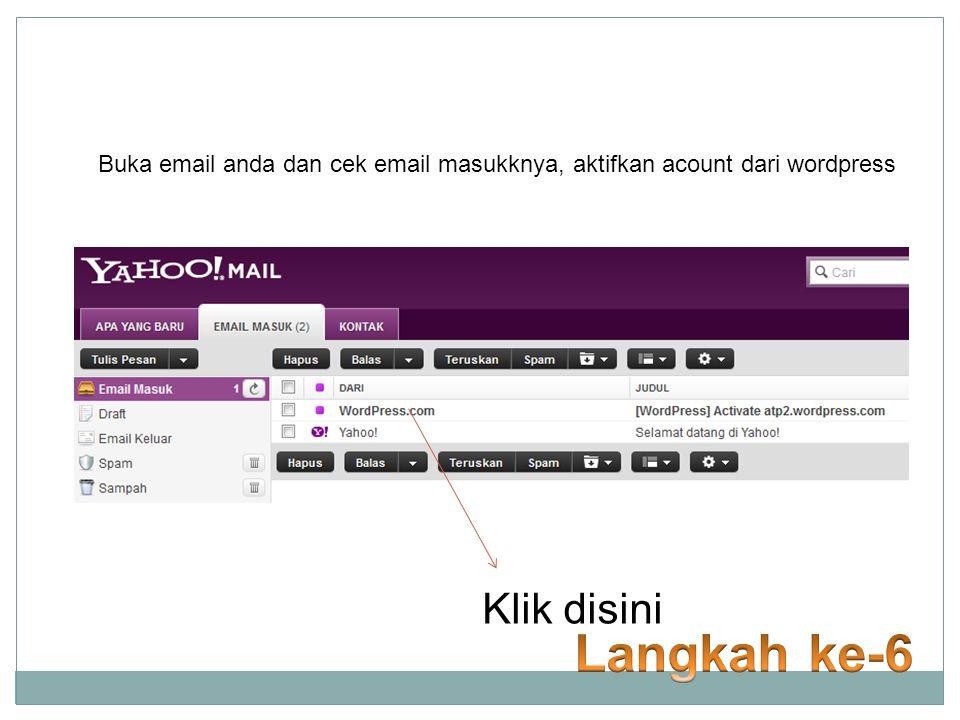 Buka email anda dan cek email masukknya, aktifkan acount dari wordpress Klik disini