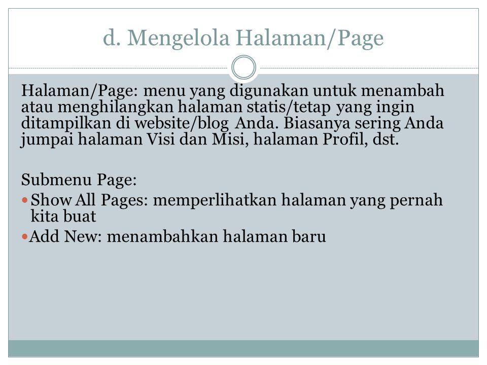 d. Mengelola Halaman/Page Halaman/Page: menu yang digunakan untuk menambah atau menghilangkan halaman statis/tetap yang ingin ditampilkan di website/b