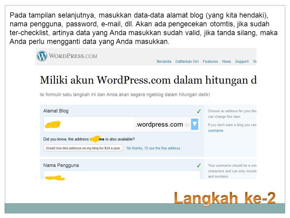 Pada tampilan selanjutnya, masukkan data-data alamat blog (yang kita hendaki), nama pengguna, password, e-mail, dll.