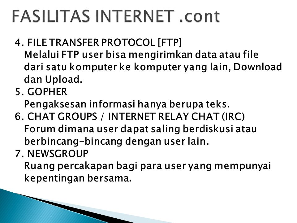 1. MODEM 2. TELEPON 3. SOFTWARE 4. INTERNET SERVICE PROVIDER
