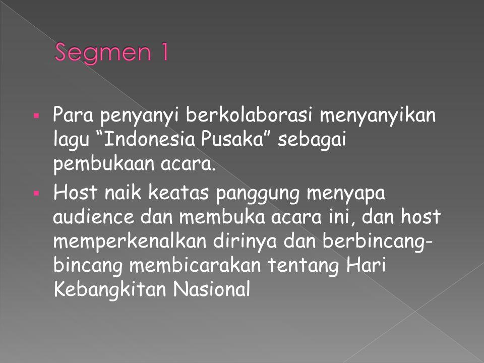  Para penyanyi berkolaborasi menyanyikan lagu Indonesia Pusaka sebagai pembukaan acara.