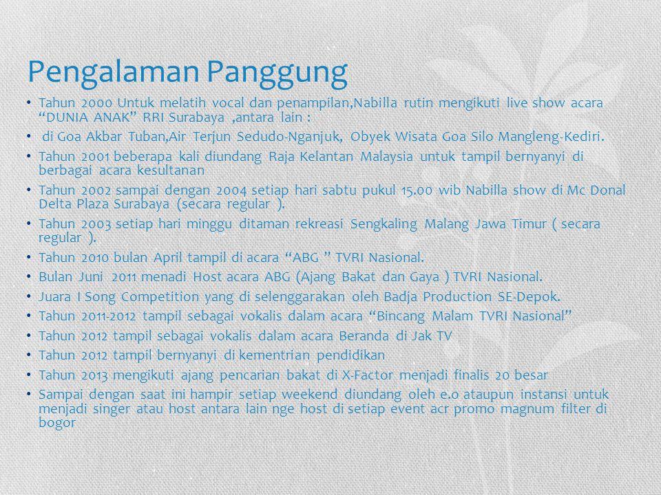 "Pengalaman Panggung Tahun 2000 Untuk melatih vocal dan penampilan,Nabilla rutin mengikuti live show acara ""DUNIA ANAK"" RRI Surabaya,antara lain : di G"