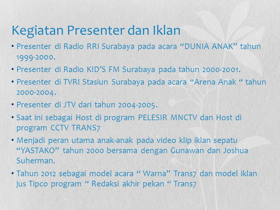 """Kegiatan Presenter dan Iklan Presenter di Radio RRI Surabaya pada acara """"DUNIA ANAK"""" tahun 1999-2000. Presenter di Radio KID'S FM Surabaya pada tahun"""