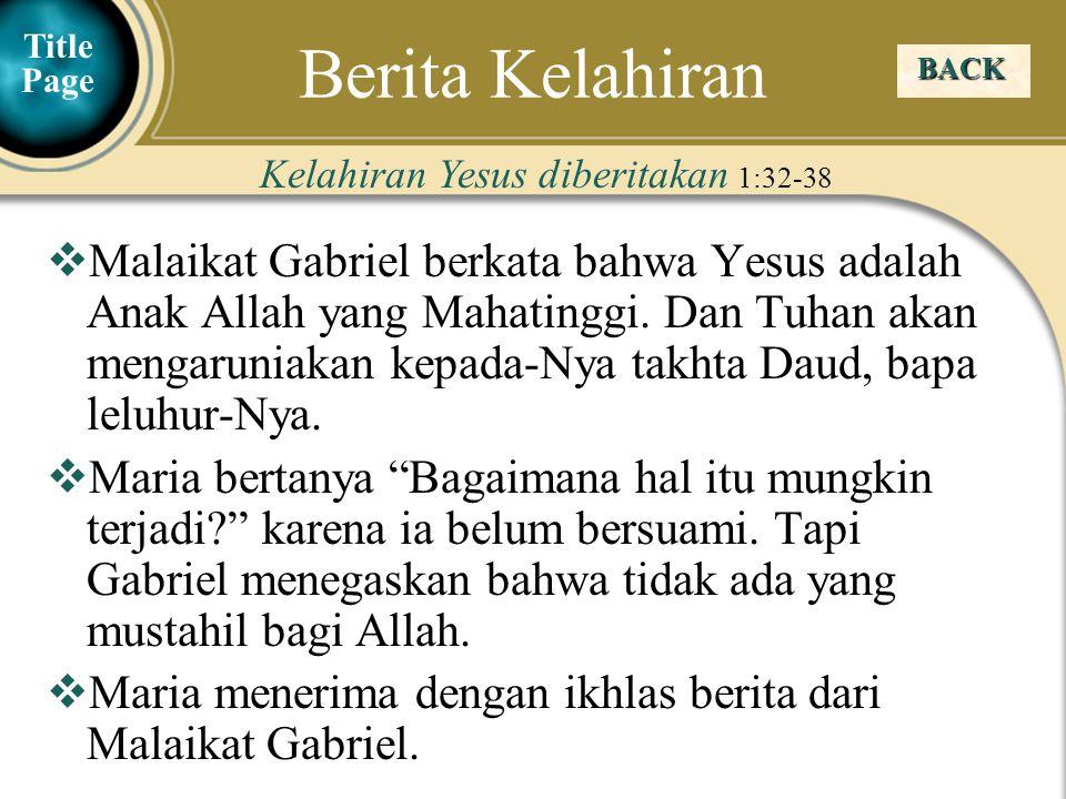 Judea Galilee ChildhoodPereaJerusalem  Malaikat Gabriel berkata bahwa Yesus adalah Anak Allah yang Mahatinggi. Dan Tuhan akan mengaruniakan kepada-Ny