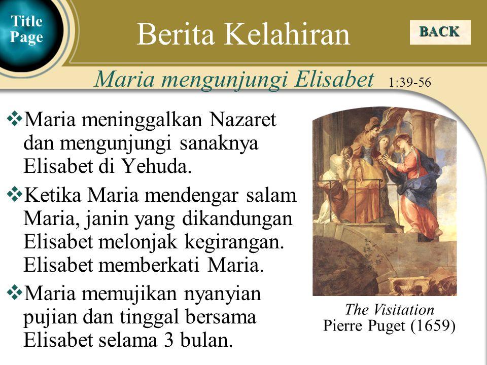 Judea Galilee ChildhoodPereaJerusalem  Maria meninggalkan Nazaret dan mengunjungi sanaknya Elisabet di Yehuda.  Ketika Maria mendengar salam Maria,