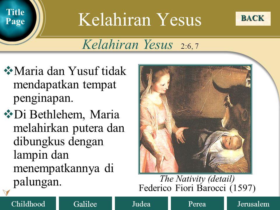 Judea Galilee ChildhoodPereaJerusalem  Maria dan Yusuf tidak mendapatkan tempat penginapan.  Di Bethlehem, Maria melahirkan putera dan dibungkus den