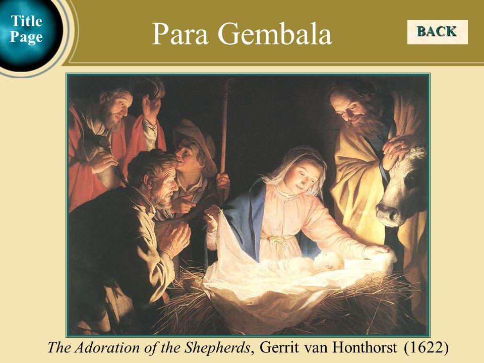 Judea Galilee ChildhoodPereaJerusalem BACK The Adoration of the Shepherds, Gerrit van Honthorst (1622 ) Para Gembala Title Page