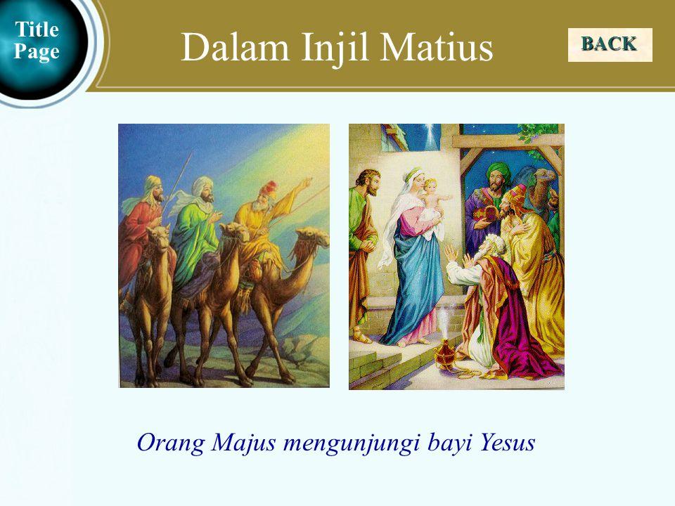 Judea Galilee ChildhoodPereaJerusalem Dalam Injil Matius BACK Title Page Orang Majus mengunjungi bayi Yesus