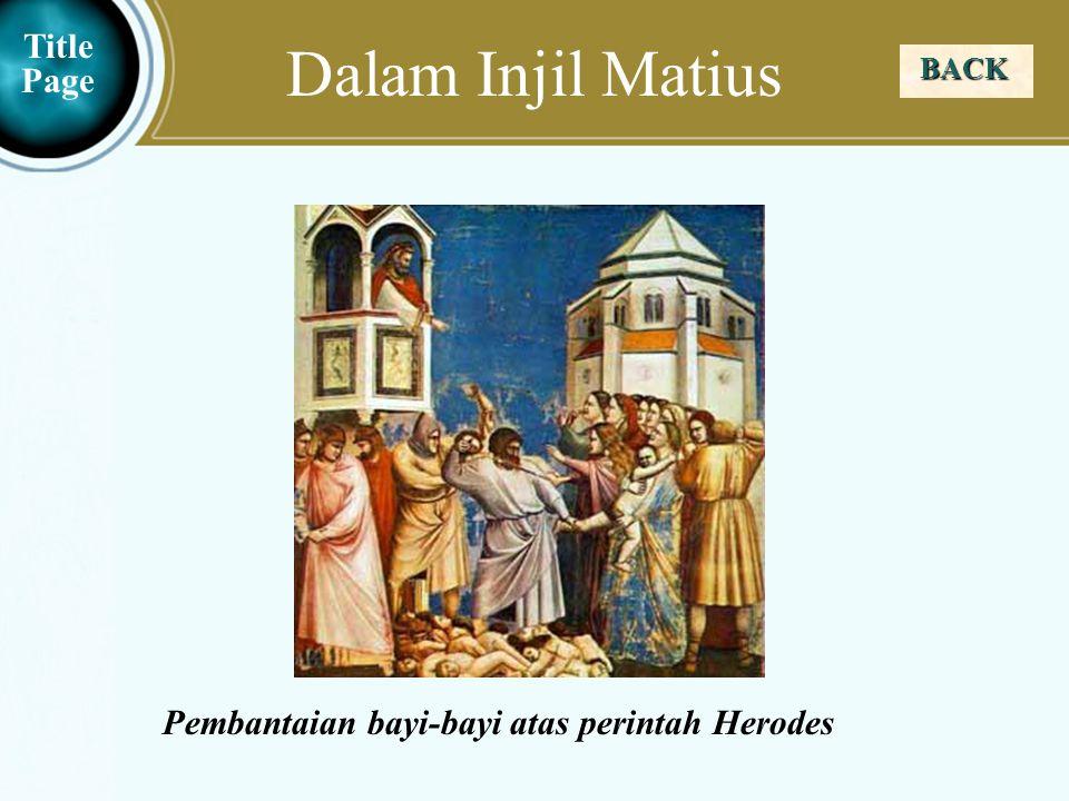Judea Galilee ChildhoodPereaJerusalem Dalam Injil Matius BACK Title Page Pembantaian bayi-bayi atas perintah Herodes