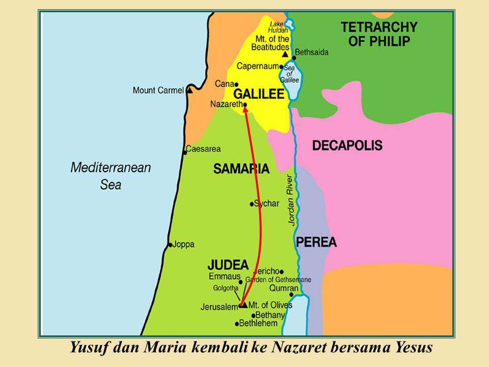 Judea Galilee ChildhoodPereaJerusalem Yusuf dan Maria kembali ke Nazaret bersama Yesus
