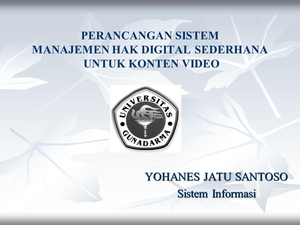 Pendahuluan Latar Belakang   Internet memudahkan masyarakat melakukan transfer file   Pelanggaran hak cipta meningkat seiring dengan mudahnya melakukan transfer file Rumusan Masalah   Membangun suatu sistem yang dapat mengatur kontrol akses terhadap konten video