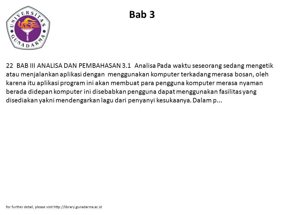 Bab 4 33 BAB IV PENUTUP 4.1 Kesimpulan Pengoperasian program aplikasi Mp3 player yang mudah ( user friendly ) memungkinkan siapapun dapat mengoperasikannya tanpa harus mempelajarinya terlebih dahulu.