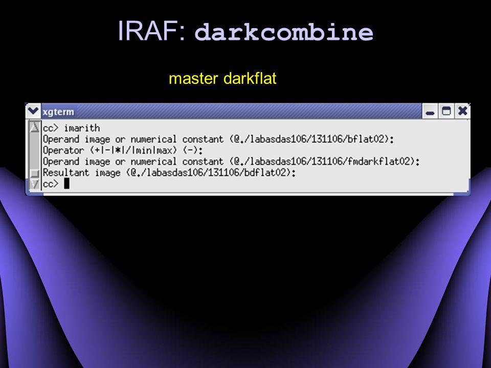 IRAF: darkcombine master darkflat