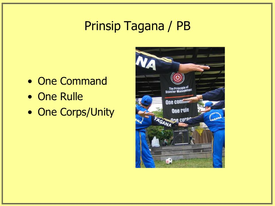 Prinsip Tagana / PB One Command One Rulle One Corps/Unity