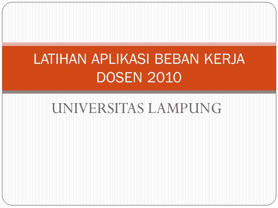 UNIVERSITAS LAMPUNG LATIHAN APLIKASI BEBAN KERJA DOSEN 2010