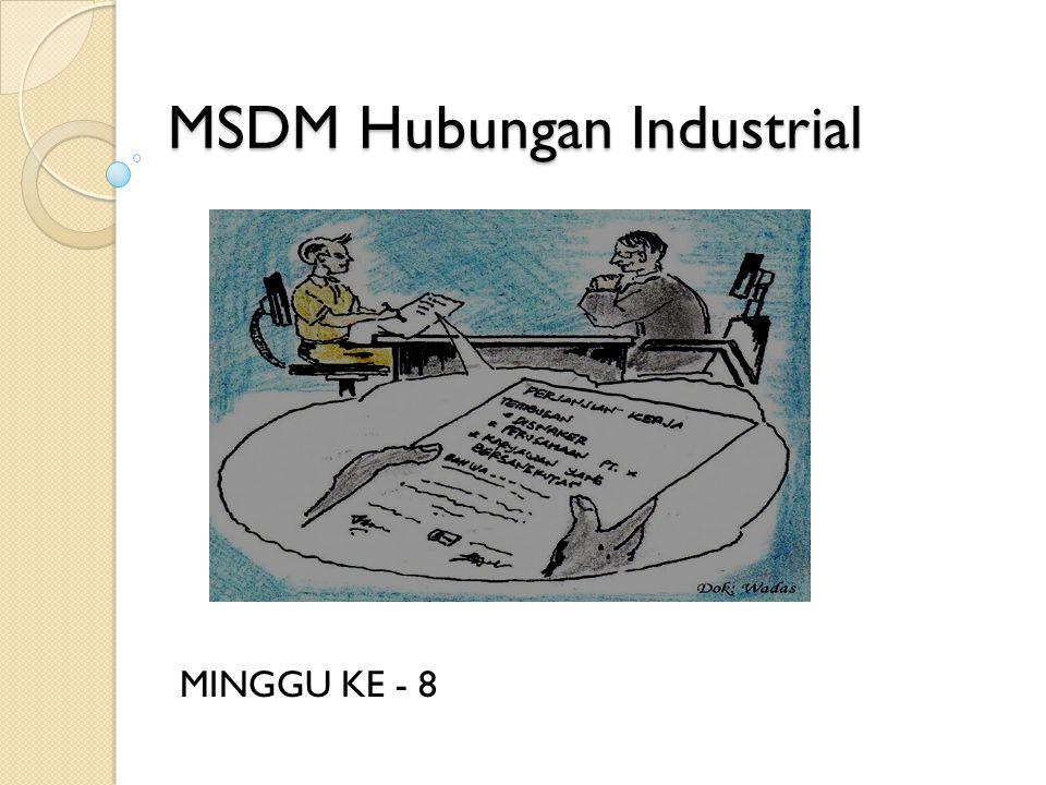 MSDM Hubungan Industrial MINGGU KE - 8