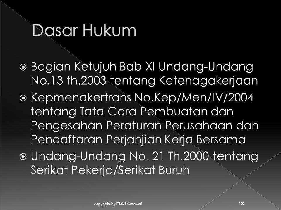  Bagian Ketujuh Bab XI Undang-Undang No.13 th.2003 tentang Ketenagakerjaan  Kepmenakertrans No.Kep/Men/IV/2004 tentang Tata Cara Pembuatan dan Penge