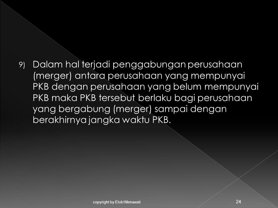 9) Dalam hal terjadi penggabungan perusahaan (merger) antara perusahaan yang mempunyai PKB dengan perusahaan yang belum mempunyai PKB maka PKB tersebu