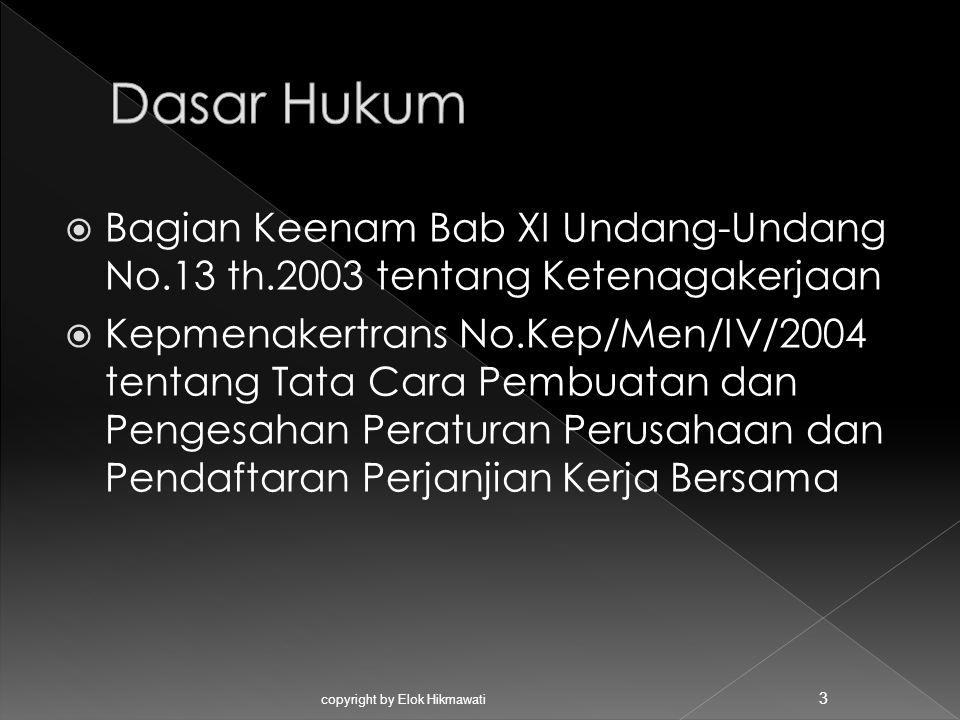  Bagian Keenam Bab XI Undang-Undang No.13 th.2003 tentang Ketenagakerjaan  Kepmenakertrans No.Kep/Men/IV/2004 tentang Tata Cara Pembuatan dan Penges