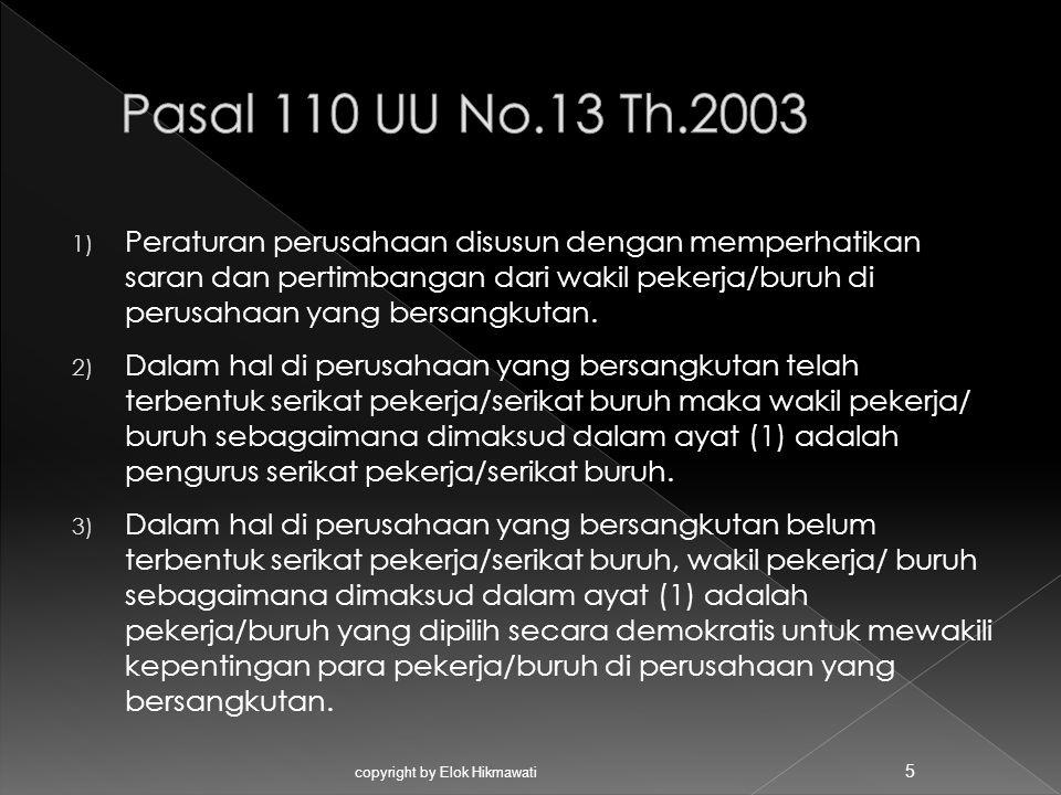  Materi Peraturan Perusahaan sekurang- kurangnya memuat : ( Ps.111 UU N0.13 Th.2003 ) 1.