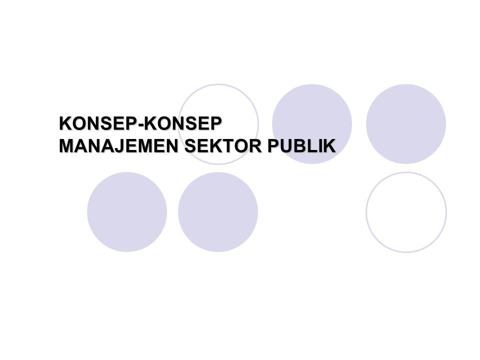 KONSEP-KONSEP MANAJEMEN SEKTOR PUBLIK