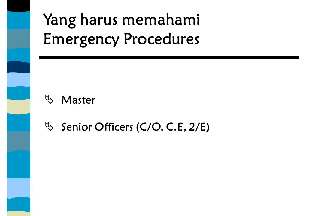 3.5 Ship Datas Untuk keperluan pada saat emergency maka Master harus mempunyai :  Ship's Principal Data  General Arrangement Plan and Capacity Plan  Midship Section Plan  Trim & Stability Data and Hydrostatic  Cargo, Ballast and Fuel Oil Piping Plans  Plan indicating frame spacing  Details of Ship to Ship Transfer Arrangements  Fire Plans  Strength Data and Loading/Discharge Instruction  Detail of the present cargo including distribution and nature
