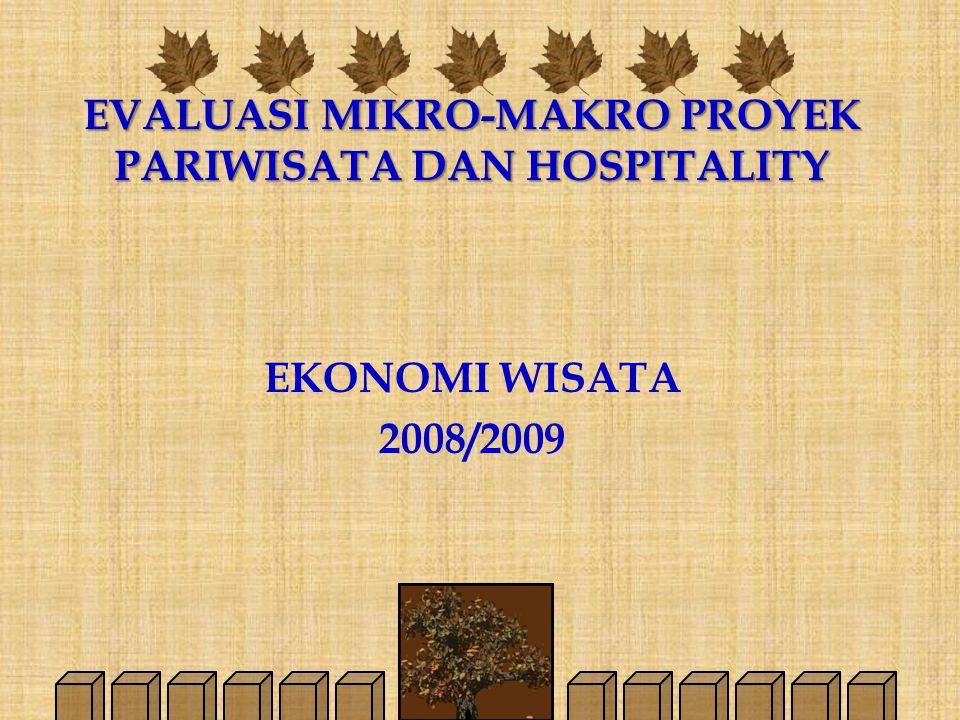 EVALUASI MIKRO-MAKRO PROYEK PARIWISATA DAN HOSPITALITY EKONOMI WISATA 2008/2009