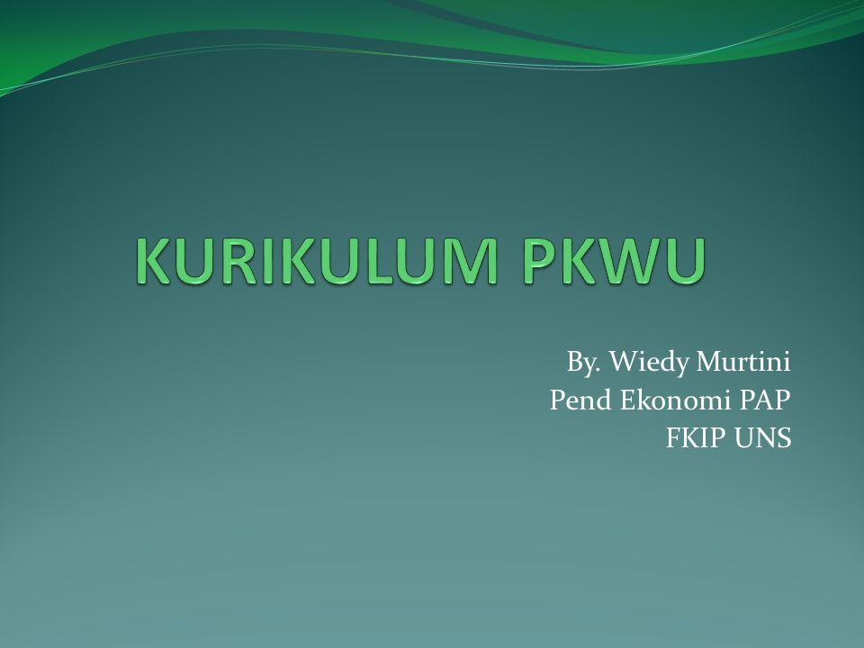 By. Wiedy Murtini Pend Ekonomi PAP FKIP UNS