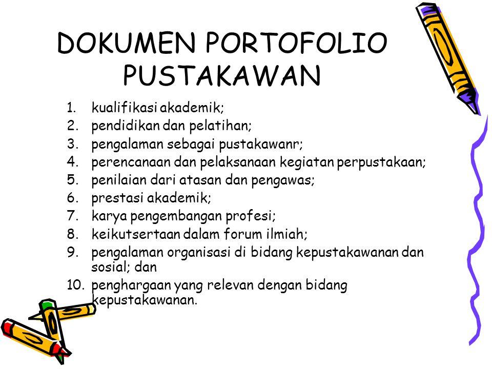 DOKUMEN PORTOFOLIO PUSTAKAWAN 1.kualifikasi akademik; 2.pendidikan dan pelatihan; 3.pengalaman sebagai pustakawanr; 4.perencanaan dan pelaksanaan kegi