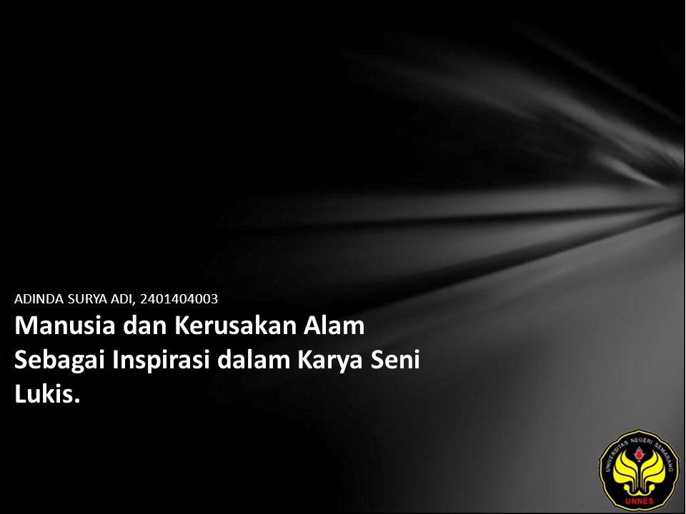 ADINDA SURYA ADI, 2401404003 Manusia dan Kerusakan Alam Sebagai Inspirasi dalam Karya Seni Lukis.