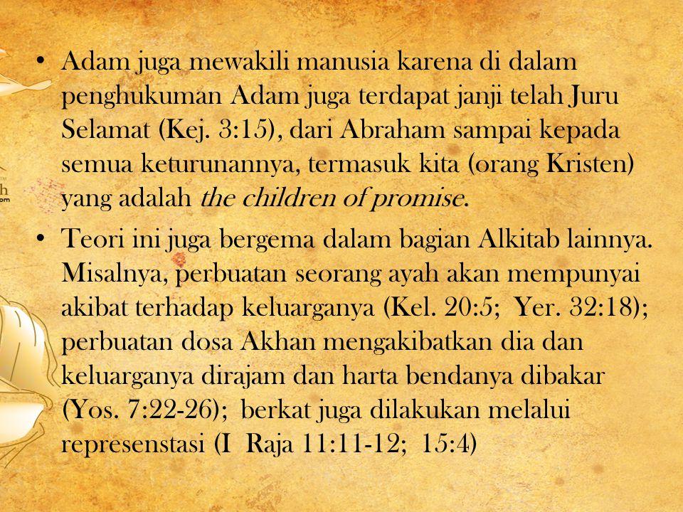 Adam juga mewakili manusia karena di dalam penghukuman Adam juga terdapat janji telah Juru Selamat (Kej.