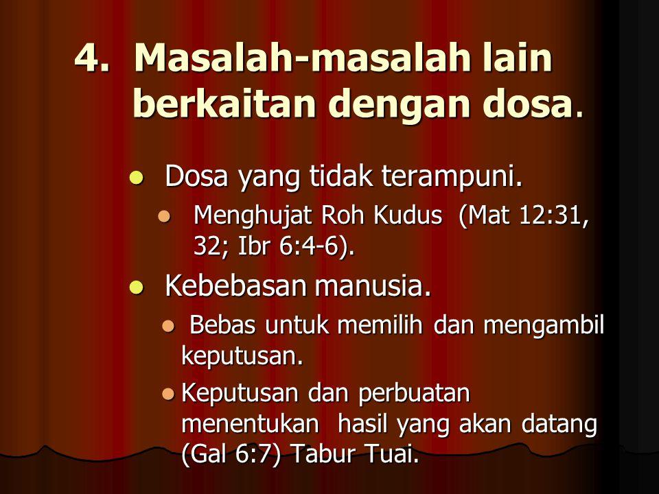 4. Masalah-masalah lain berkaitan dengan dosa. Dosa yang tidak terampuni. Dosa yang tidak terampuni. Menghujat Roh Kudus (Mat 12:31, 32; Ibr 6:4-6). M