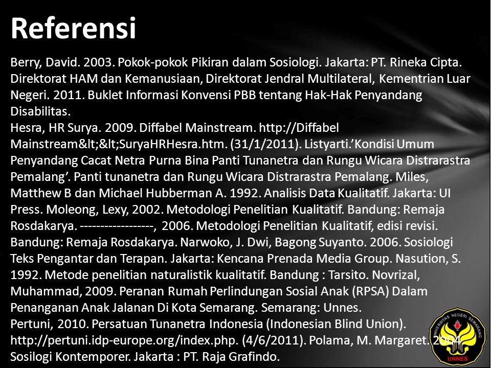 Referensi Berry, David. 2003. Pokok-pokok Pikiran dalam Sosiologi. Jakarta: PT. Rineka Cipta. Direktorat HAM dan Kemanusiaan, Direktorat Jendral Multi