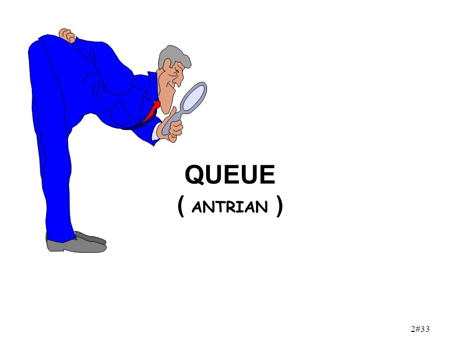 2#33 QUEUE ( ANTRIAN )