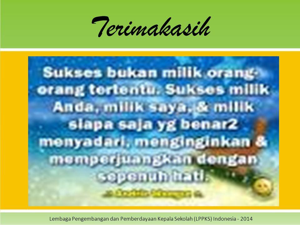 Lembaga Pengembangan dan Pemberdayaan Kepala Sekolah (LPPKS) Indonesia - 2014 Terimakasih