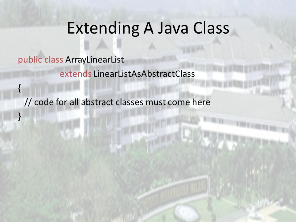 Linear List As Java Abstract Class public abstract class LinearListAsAbstractClass { public abstract boolean isEmpty(); public abstract int size(); pu