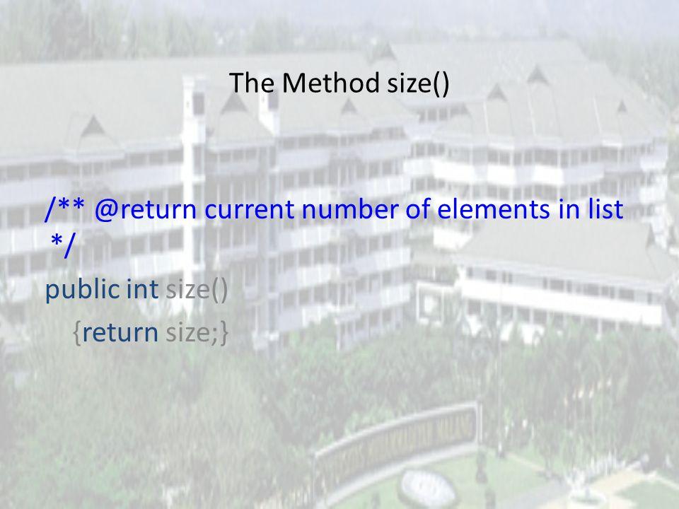 The Method isEmpty /** @return true iff list is empty */ public boolean isEmpty() {return size == 0;}