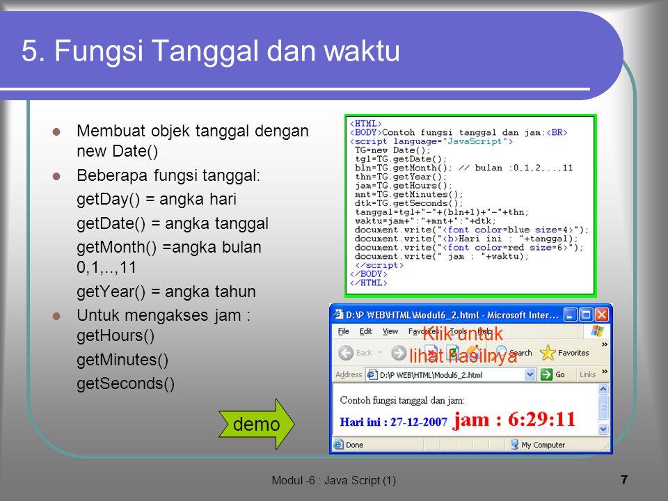 Modul -6 : Java Script (1)6 4. Komentar dan Case Komentar dalam Java Script sama dengan dalam Java, yaitu menggunakan : // atau /* // ini komentar /*